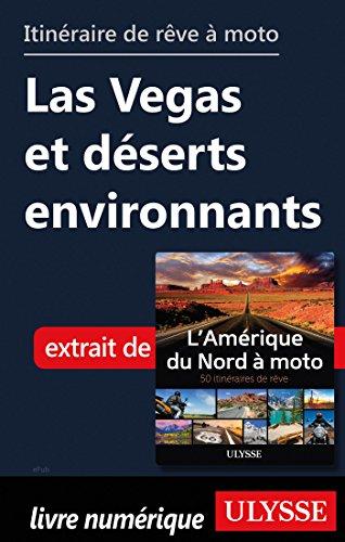 Descargar Libro Itinéraire de rêve à moto - Las Vegas et déserts environnants de Collectif