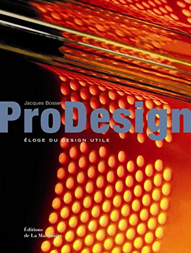 ProDesign : Eloge du design utile par Jacques Bosser