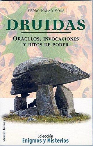 Druidas: Oraculos, Invocaciones y Ritos de Poder--Oracles, Innovations, and Rituals of Power (Spanish Edition) by PALAO PONS P. (2002-01-15)