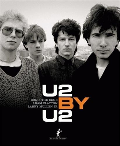 U2 by U2 par Bono, Adam Clayton, Larry Jr Mullen, Edge