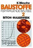 Baustoffe für tragende Bauteile, Bd.2, Beton, Mauerwerk (Nichtmetallisch-anorganische Stoffe)