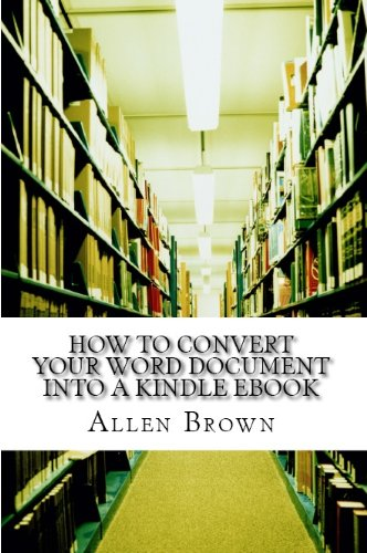 How to Convert your Word Document into a Kindle Ebook: Kindle ...