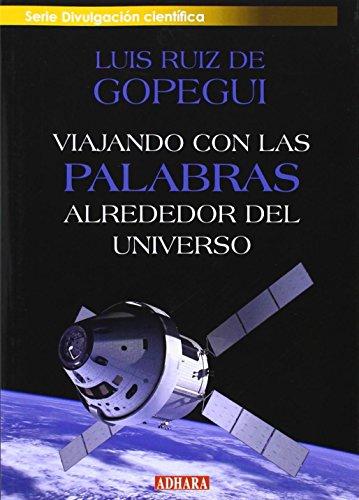 Viajando con las palabras alrededor del universo por Luis Ruiz de Gopegui