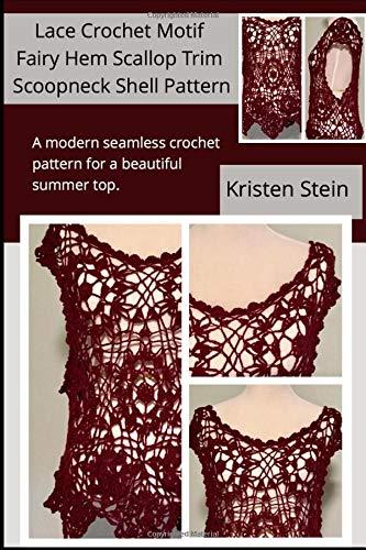 Lace Crochet Motif Fairy Hem Scallop Trim Scoopneck Shell Pattern: A modern seamless crochet pattern for a beautiful summer top Motiv Trim