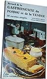 Recueil de la gastronomie du Poitou et de la Vendée. 90 recettes simples