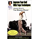 Improve Your Golf With Yoga Techniques (Missing Peace (Princeton Design Group)) by Stefani Pappas (2001-06-15)