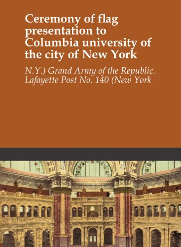 Ceremony of flag presentation to Columbia university of the city of New York New York, New York City Flag
