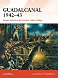 Guadalcanal 1942-43: America's First Victory on the Road to Tokyo (Campaign, Band 284)