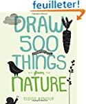 Draw 500 Things from Nature: A Sketch...