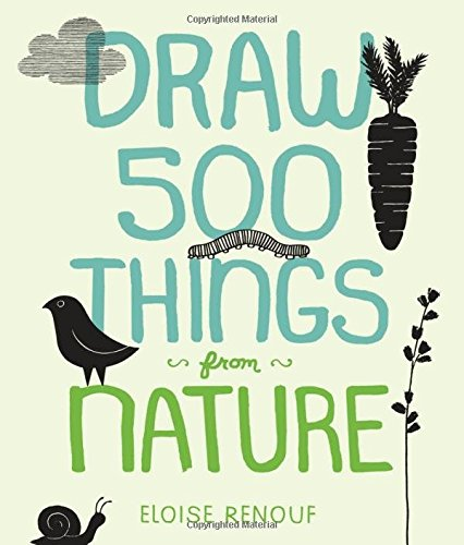 Draw 500 Things from Nature: A Sketchbook for Artists, Designers, and Doodlers