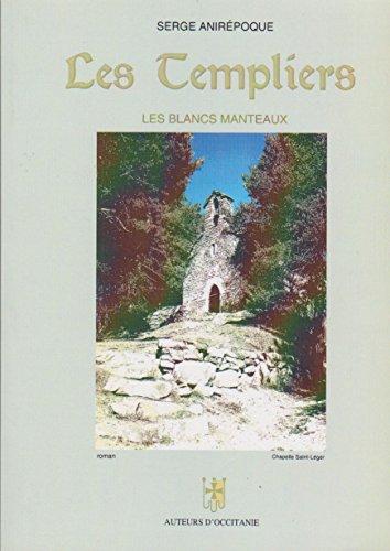 Les Templiers . Les Blancs Manteaux.