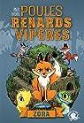 Poules, renards, vipères, tome 2 : Zora par Ivoire