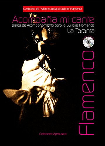 Acompaña Mi Cante. A Taranta. Cuaderno De Prácticas Para La Guitarra Flamenca