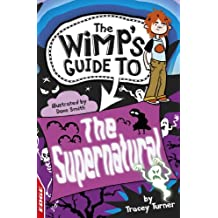 The Supernatural: EDGE: The Wimp's Guide to: (EDGE : The Wimp's Guide to Book 2) (English Edition)