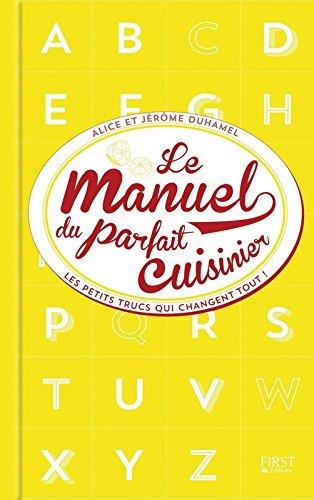 Le manuel du parfait cuisinier par Alice DUHAMEL