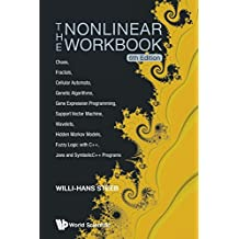 The Nonlinear Workbook: Chaos, Fractals, Cellular Automata, Genetic Algorithms, Gene Expression Programming, Support Vector Machine, Wavelets, Hidden ... Java And Symbolicc++ Programs (6Th Edition)