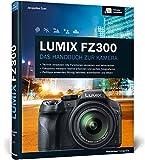 Lumix FZ300: Das Handbuch zur Kamera