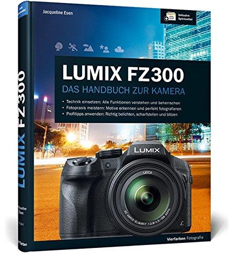 fz300 buch Lumix FZ300: Das Handbuch zur Kamera