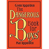 The Dangerous Book for Boys First edition by Iggulden, Conn, Iggulden, Hal (2007) Hardcover