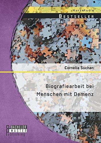 Biografiearbeit bei Menschen mit Demenz by Cornelia Suchan (2014-09-19)  by  Cornelia Suchan