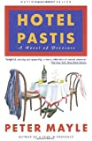 Hotel Pastis: A Novel of Provence (Roman)