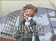 Darwin, la evolución de la teoría par  Jordi Bayarri Dolz