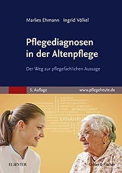 Pflegediagnosen in der Altenpflege: Der Weg zur pflegefachlichen Aussage