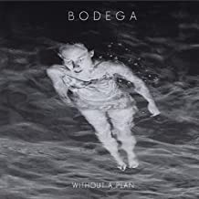 Without a Plan by Bodega