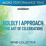 Boldly I Approach (The Art of Celebration)