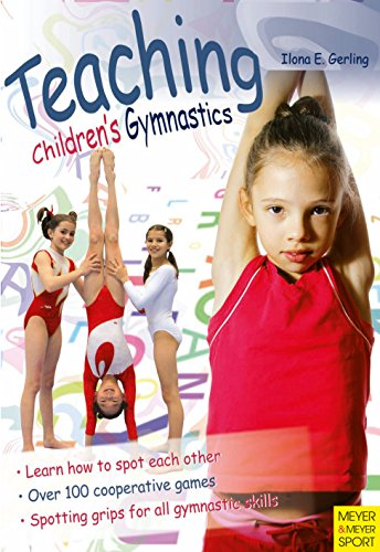 Teaching Children's Gymnastics: Spotting and Securing (English Edition) por Ilona E. Gerling