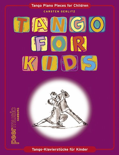 Tango for Kids. Klavier (Noten) (Piazzolla-noten-klavier)
