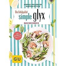 Simple GLYX - das Kochbuch (GU Diät&Gesundheit)