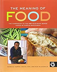 Meaning of Food: The Companion to the PBS Television Series Hosted by Marcus Samuelsson by Patricia Harris (2005-01-01)