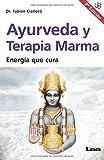 Ayurveda y Terapia Marma 2ed: Energia Que Cura