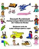 Deutsch-Rumänisch Zweisprachiges Bilderwörterbuch der Farben für Kinder (FreeBilingualBooks.com)