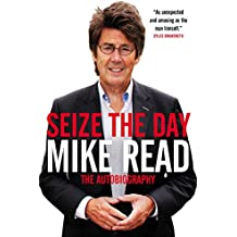 Seize the Day: The Autobiography