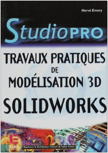 Studio Pro : Travaux pratiques de modelisation 3D - Solidworks