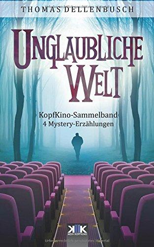 KopfKino: Unglaubliche Welt: Volume 1