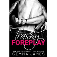 Trashy Foreplay (Trashy Affair Book 1)