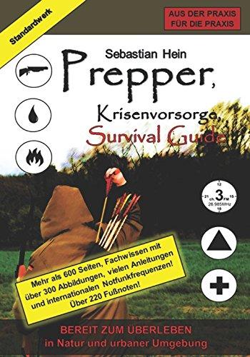 Prepper, Krisenvorsorge, Survival Guide: Bereit zum Überleben