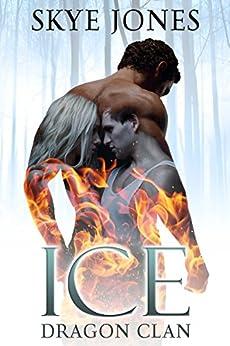 Ice: Dragon Clan. by [Jones, Skye]