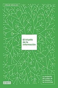 El triunfo de la información par César Hidalgo