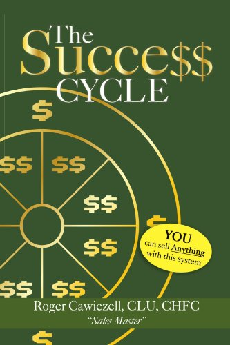 The Success Cycle: You Can Sell Anything with This System - Roger Clu Chfc Cawiezell