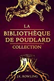 La Bibliothèque de Poudlard Collection - Format Kindle - 9781781109250 - 15,99 €