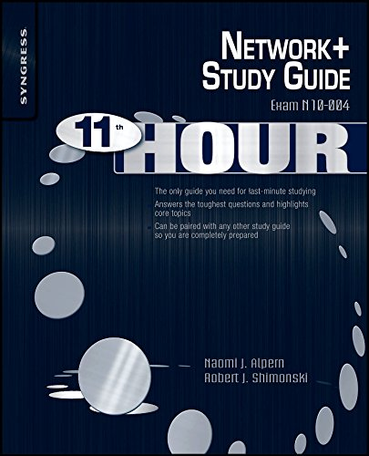 Eleventh Hour Network+: Exam N10-004 Study Guide (Syngress Eleventh Hour Series) - N10-serie