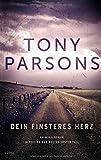 'Dein finsteres Herz' von Tony Parsons