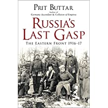 Russia's Last Gasp: The Eastern Front 1916–17