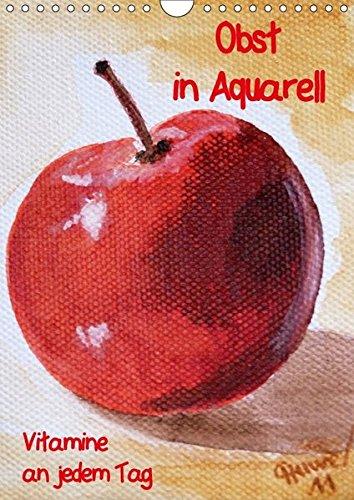 Saft-bild (Obst in Aquarell, Vitamine an jedem Tag (Wandkalender 2018 DIN A4 hoch): Gemälde farbenfroher Früchte (Monatskalender, 14 Seiten ) (CALVENDO ... Huwer (Gute-Laune-Bilder-Huwer), Christine)