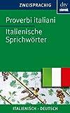 Proverbi italiani Italienische Sprichwörter (dtv zweisprachig)