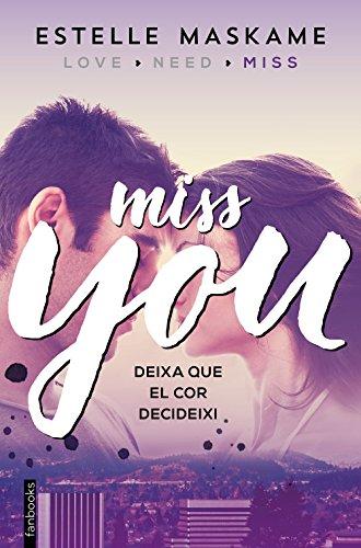 You 3. Miss you (Edició en català): You 3 (Catalan Edition) por Estelle Maskame
